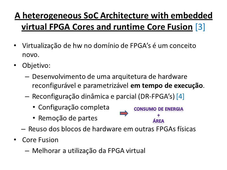 A heterogeneous SoC Architecture with embedded virtual FPGA Cores and runtime Core Fusion [3]